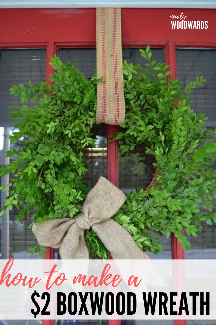 How To Make A 2 Boxwood Wreath Newlywoodwards