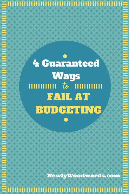 Four Ways to Faiil at Budgeting