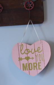Love you more DIY sign