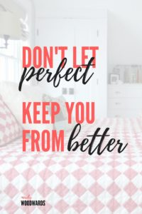 "Settling for ""better"" over ""perfect"" 